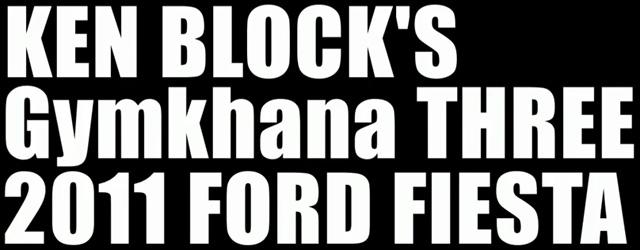 Ken Block Gymkhana 3 Ford Fiesta