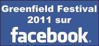 page officielle Facebook Greenfield Festival 2011 2012 fanpage
