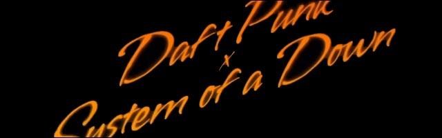 mashup Daft Punk vs SOAD System of a Down